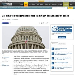 Bill aims to strengthen forensic training in sexual assault cases