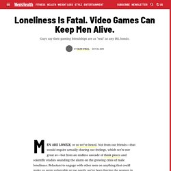 How Video Games Strengthen Men's Friendships and Fight Loneliness