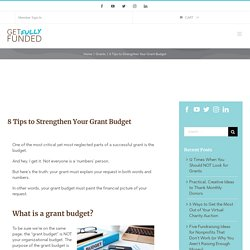 8 Tips to Strengthen Your Grant Budget - Get Fully Funded