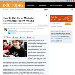 How to Use Social Media to Strengthen Student Writing