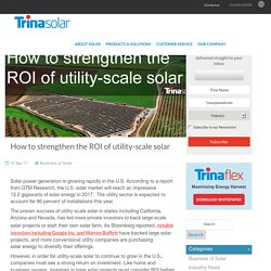 How to strengthen the ROI of utility-scale solar