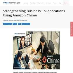Strengthening Business Collaborations Using Amazon Chime