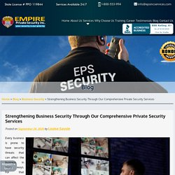 Strengthening Business Security Through Our Comprehensive Private Security Services