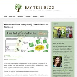Free Download: The Strengthening Executive Function Workbook - Bay Tree Blog