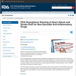 Consumer Updates > FDA Strengthens Warning of Heart Attack and Stroke Risk for Non-Steroidal Anti-Inflammatory Drugs