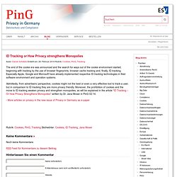 ID Tracking or How Privacy strengthens Monopolies - PinG Privacy in Germany