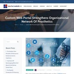 Custom Web Portal Strengthens Organizational Network Of Prosthetics