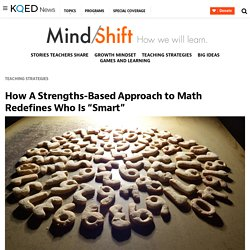 "How A Strengths-Based Approach to Math Redefines Who Is ""Smart"""