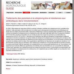 RECHERCHE AGRONOMIQUE SUISSE – JUIL/AOUT 2014 - Traitements des pommiers à la streptomycine et résistances aux antibiotiques dans l'environnement.