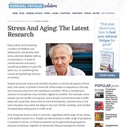 Stress And Aging: The Latest Research