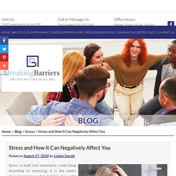 Stress and How It Can Negatively Affect You
