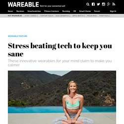 Stress beating tech to keep you sane