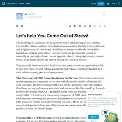 Let's help You Come Out of Stress!: dankcbd — LiveJournal