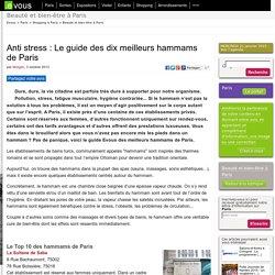 Anti stress: Le guide des dix meilleurs hammams de Paris