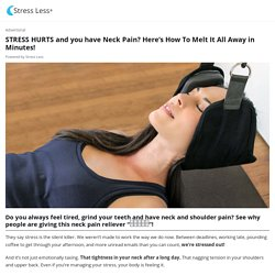 STRESS HURTS and you have Neck Pain? Here's How To Melt It All Away in Minutes!