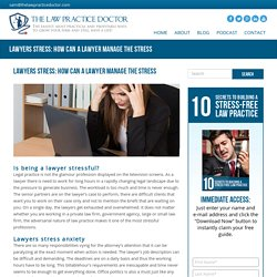 Stress Management : How Can A Lawyer Manage The Stress