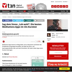 "Sag dem Stress ""Leb wohl"": Die besten Meditations-Apps im t3n-Kurztest"