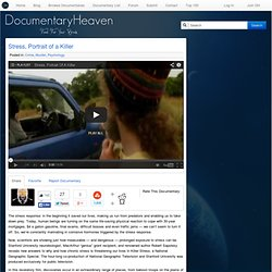 Stress, Portrait of a Killer | Documentary Heaven | Watch Free Documentaries Online