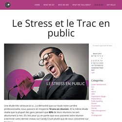 Le Stress et le Trac en public » Go 2 Next Levels » Are you ready to sparkle ?