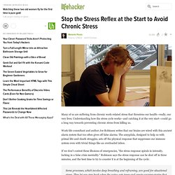 Stop the Stress Reflex at the Start to Avoid Chronic Stress