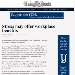 Stress can be channelled into better performances and effectiveness at work