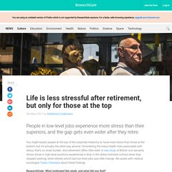 Life is less stressful after retirement, but only for those at the top