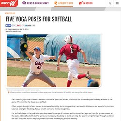 Stretch Yourself: Five yoga poses for softball