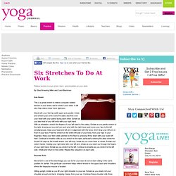Yoga Asana Columns - Six Stretches to Do at Work