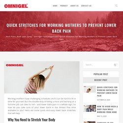Quick Stretches for Working Mothers to Prevent Lower Back Pain - Neck Pain