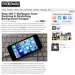 Stop iOS 7 Wallpaper from Resizing & Stretching Background Images