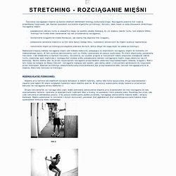 STRETCHING - ROZCIĄGANIE MIĘŚNI