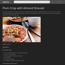 Plum Crisp with Almond Streusel – Vegalicious Recipes