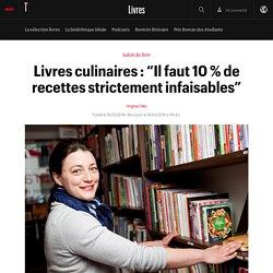 """Livres culinaires : """"Il faut 10 % de recettes strictement infaisables"""""""