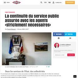 La continuité du service public assurée avec les agents «strictement nécessaires»