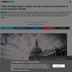 L'État de Washington adopte une loi encadrant strictement la reconnaissance faciale