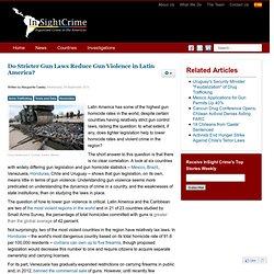 Do Stricter Gun Laws Reduce Gun Violence in Latin America?