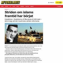 Striden om islams framtid har börjat
