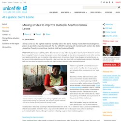 Making strides to improve maternal health in Sierra Leone