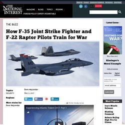 How F-35 Joint Strike Fighter and F-22 Raptor Pilots Train for War