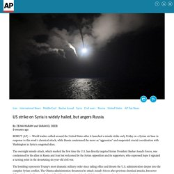 US strike on Syria is widely hailed, but angers Russia