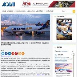 US court orders Atlas Air pilots to stop strikes causing slowdowns