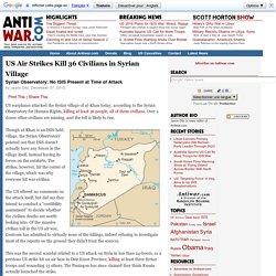 US Air Strikes Kill 36 Civilians in Syrian Village