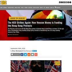 The NED Strikes Again: Neocon Money is Funding the Hong Kong Protests
