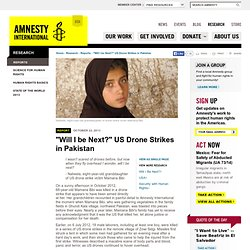 """""""Will I be Next?"""" US Drone Strikes in Pakistan"""