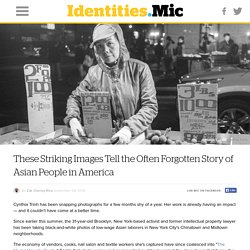 These Striking Images Tell the Often Forgotten Story of Asian People in America