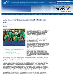 Amcu says striking miners reject latest wage offer:Tuesday 29 April 2014
