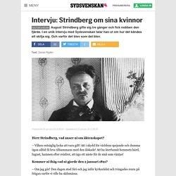 Intervju: Strindberg om sina kvinnor - Sydsvenskan