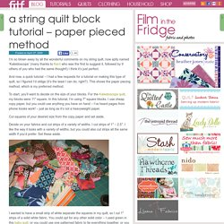 a string quilt block tutorial – paper pieced method
