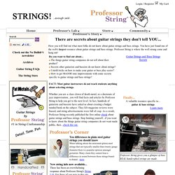 Professor String - The real truth about guitar strings.