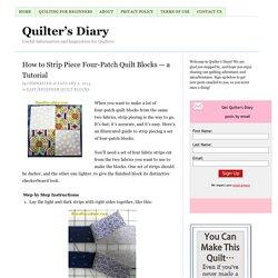 How to Strip Piece Four-Patch Quilt Blocks — a Tutorial